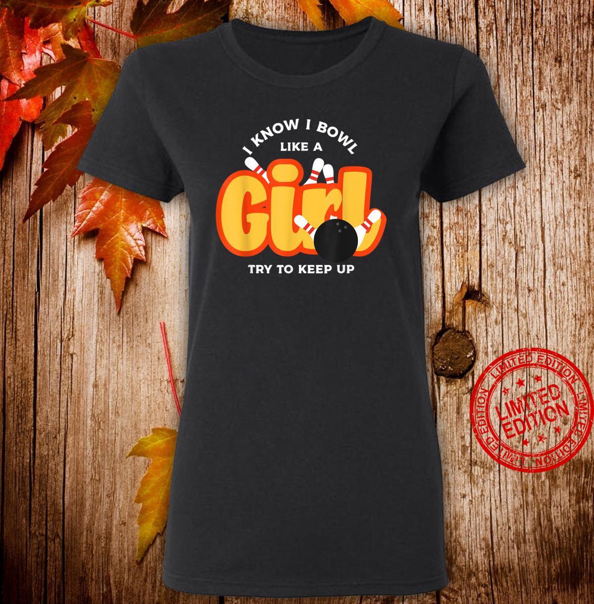 I Bowl Like a GirlColourful Bowling Shirt For Gir Shirt ladies tee