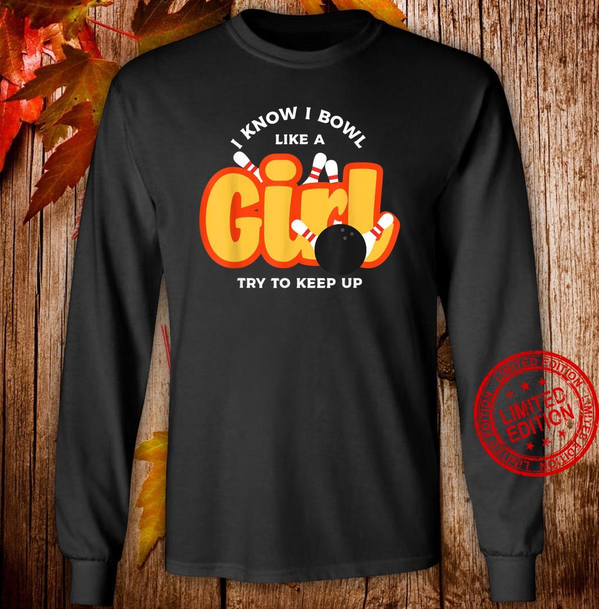 I Bowl Like a GirlColourful Bowling Shirt For Gir Shirt long sleeved