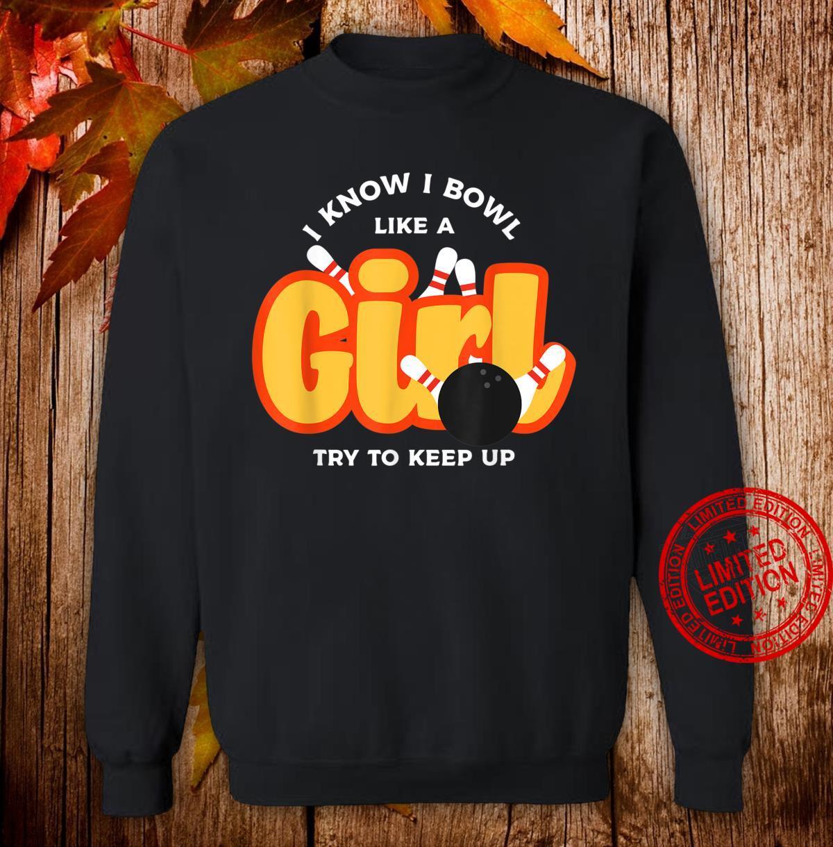 I Bowl Like a GirlColourful Bowling Shirt For Gir Shirt sweater