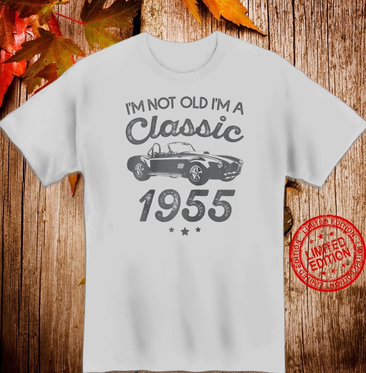 I'm Not Old I'm Classic Car Birthday 1955 Shirt