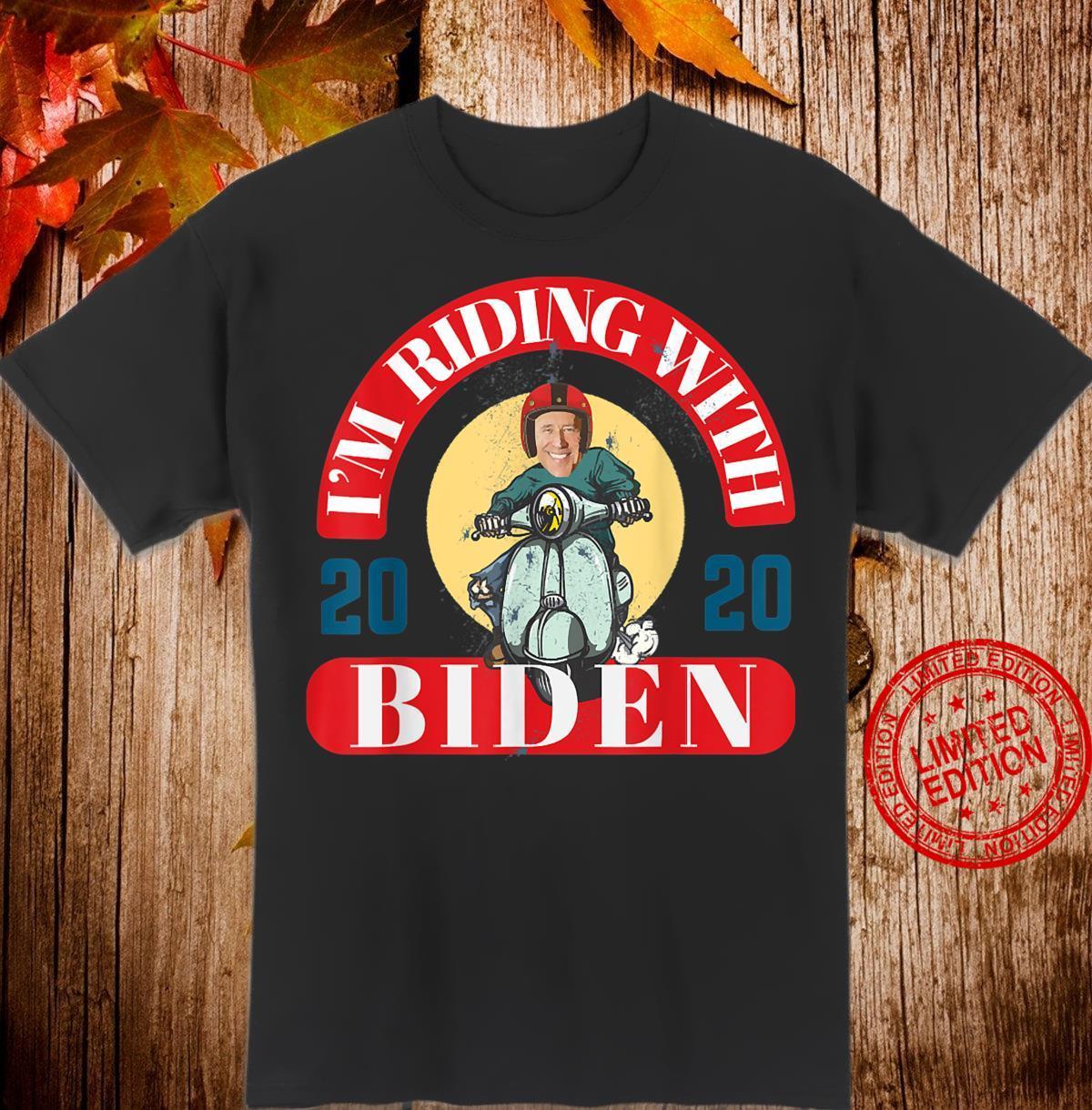 I'm Riding With Joe Biden President 2020 Election Shirt