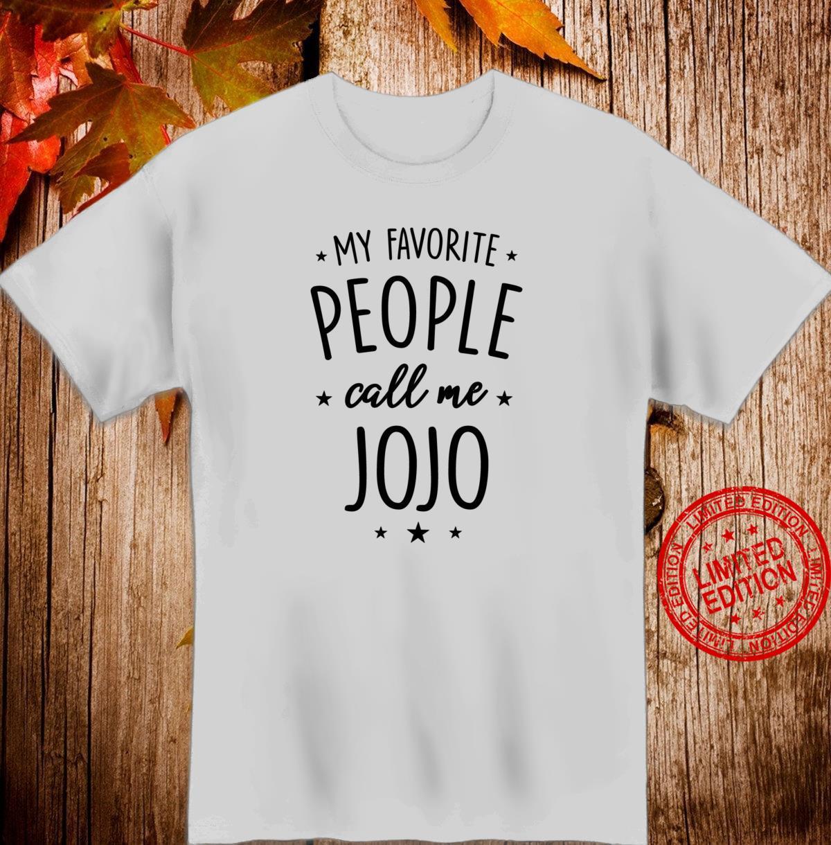 Jojo My Favorite People Call Me Jojo Shirt