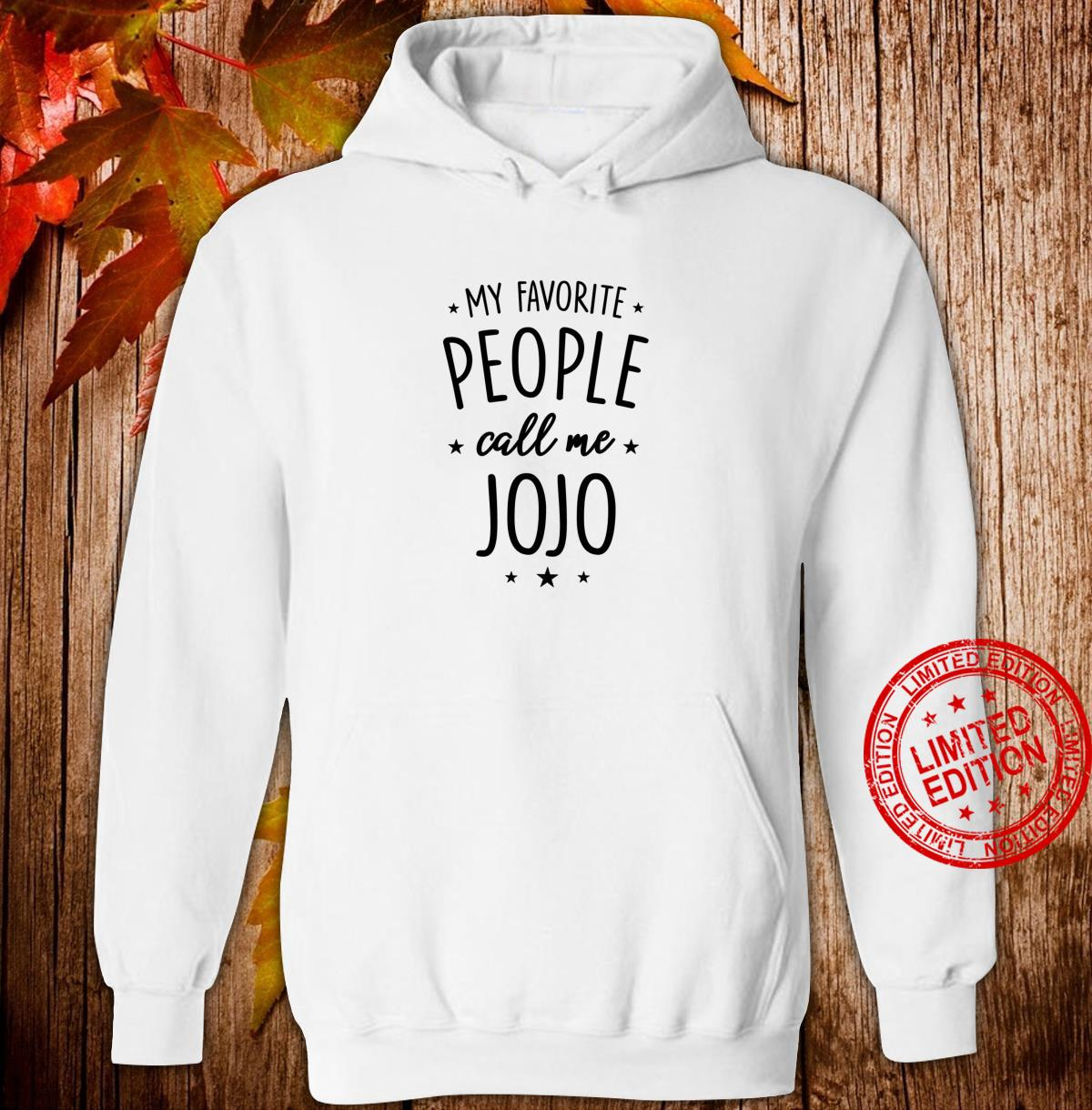 Jojo My Favorite People Call Me Jojo Shirt hoodie