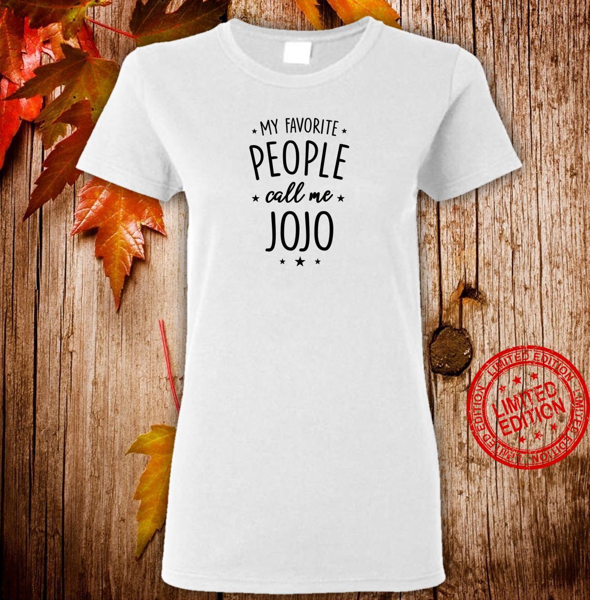 Jojo My Favorite People Call Me Jojo Shirt ladies tee