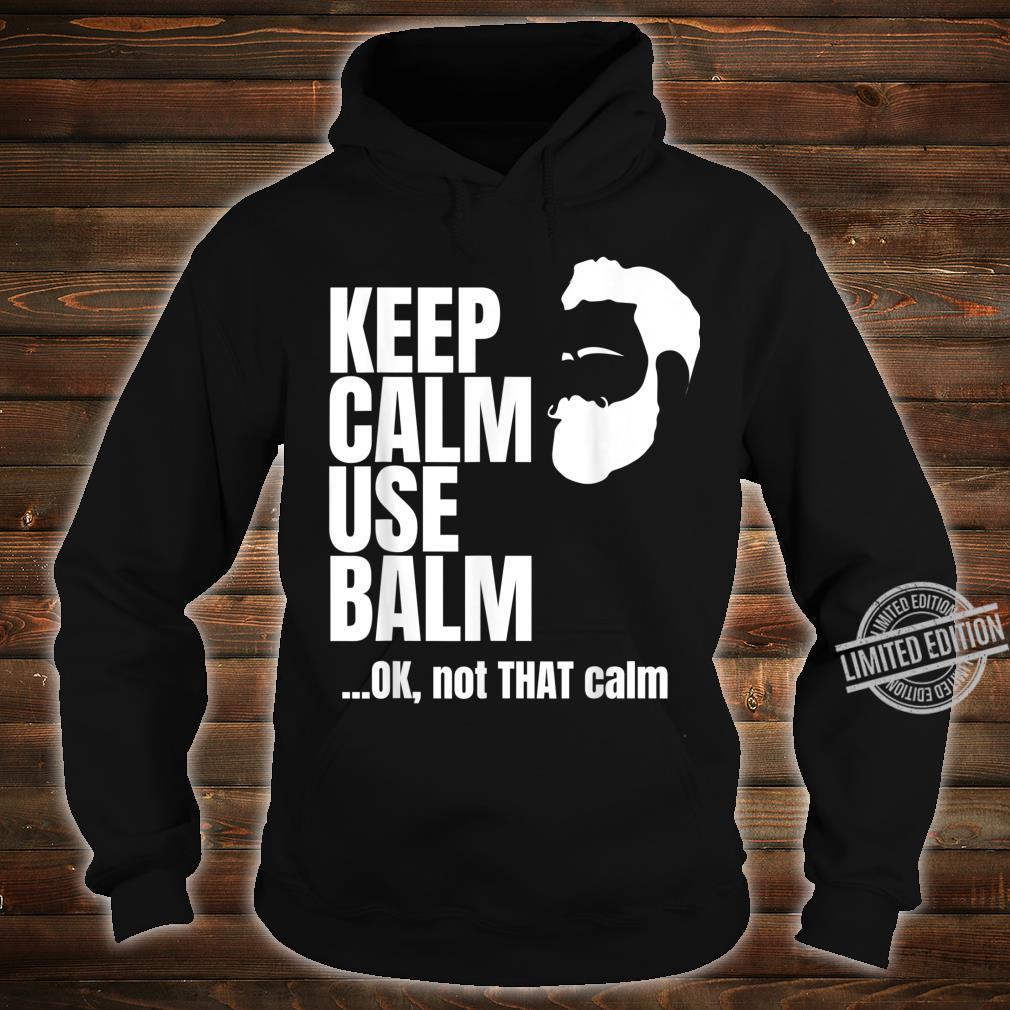 Keep Calm Use Balm Shirt hoodie