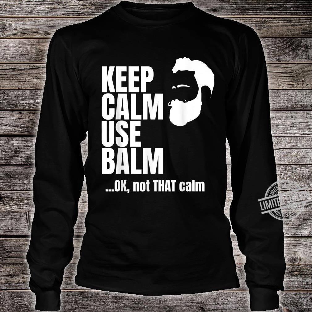 Keep Calm Use Balm Shirt long sleeved
