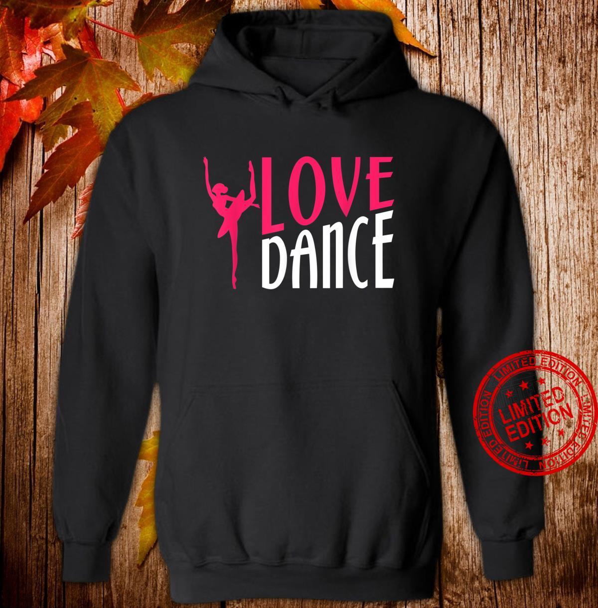 Love Dance Dancing Moves Choreo Ballet Shirt hoodie