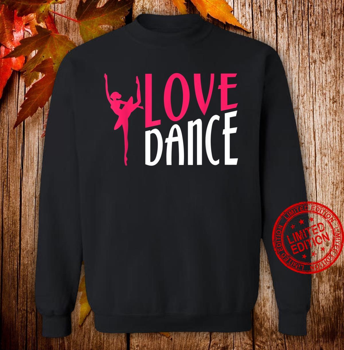 Love Dance Dancing Moves Choreo Ballet Shirt sweater