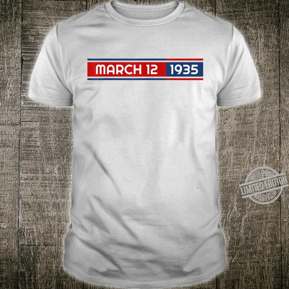 March 12th 1935 Shirt