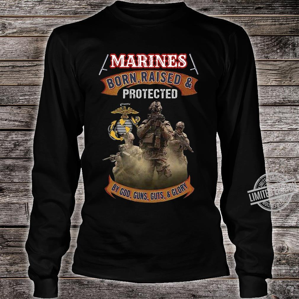 Marines Born Raised & Protected By God Guns Guts & Glory Shirt long sleeved