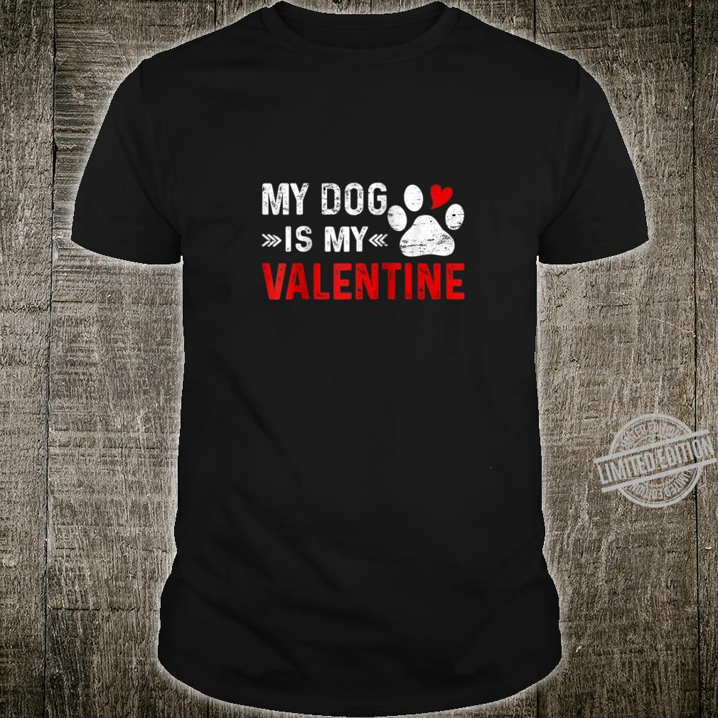 My Dog Is My Valentine, Dogs Valentines Day Shirt