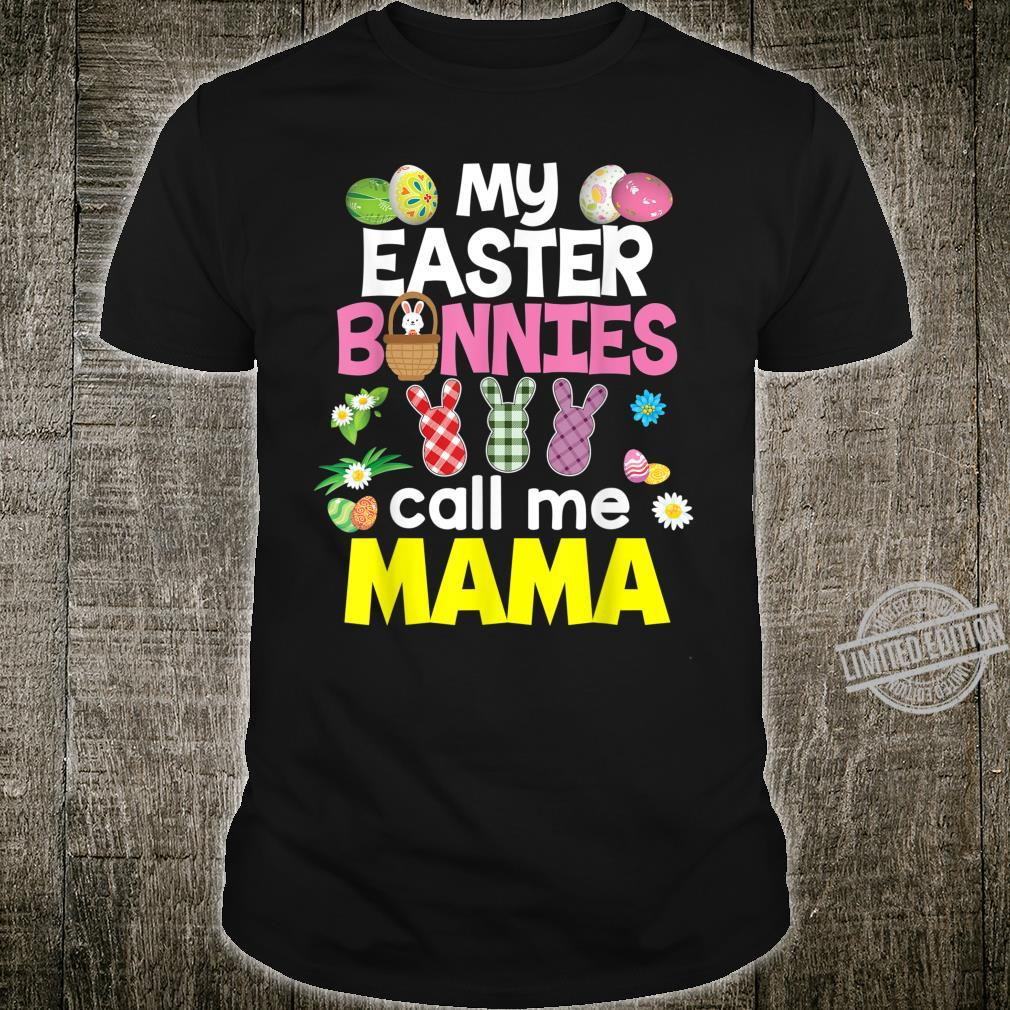 My Easter Bunnies Call Me Mama Bunny Family Egg Hunt Lovely Shirt