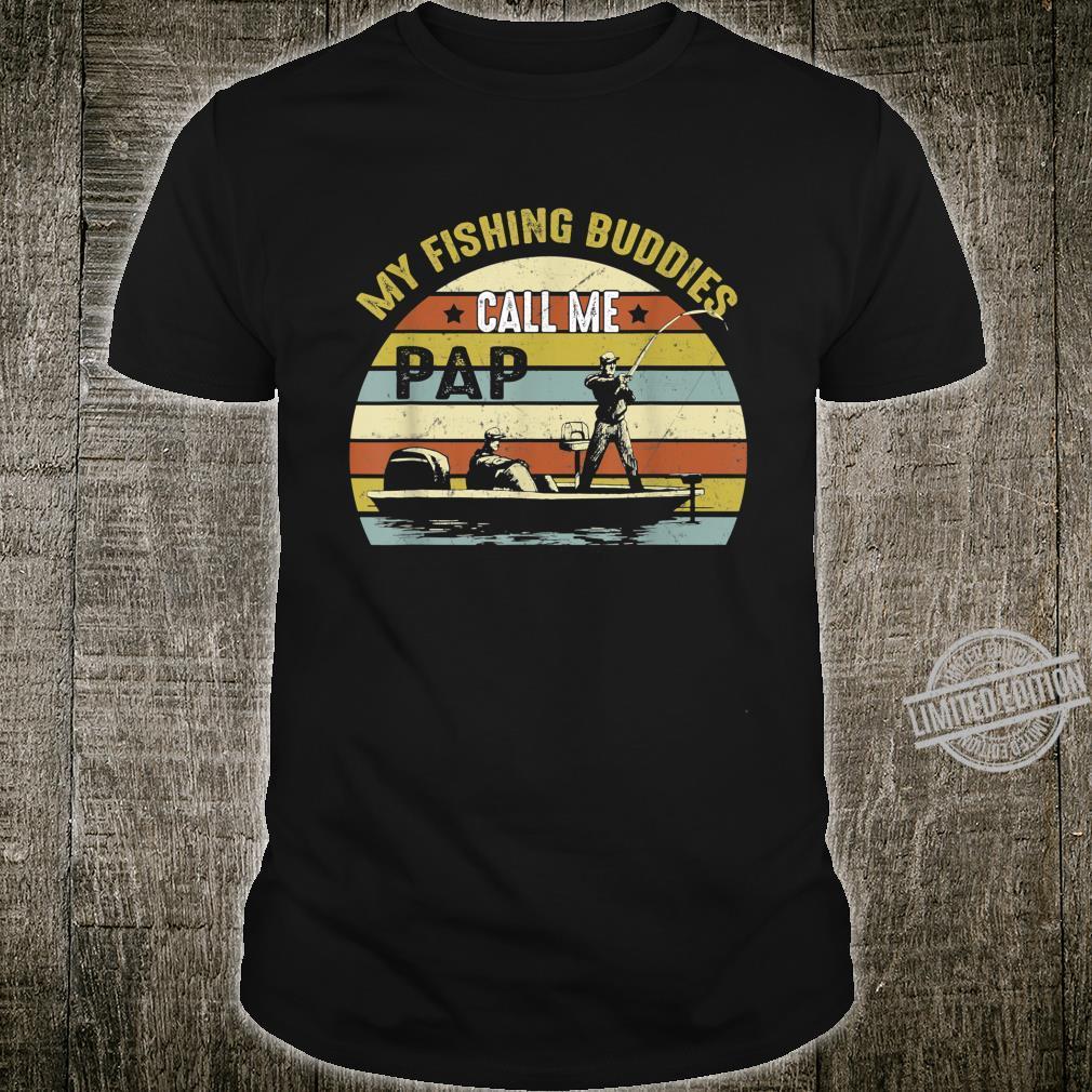 My Fishing Buddies Call Me Pap Fathers Day Shirt