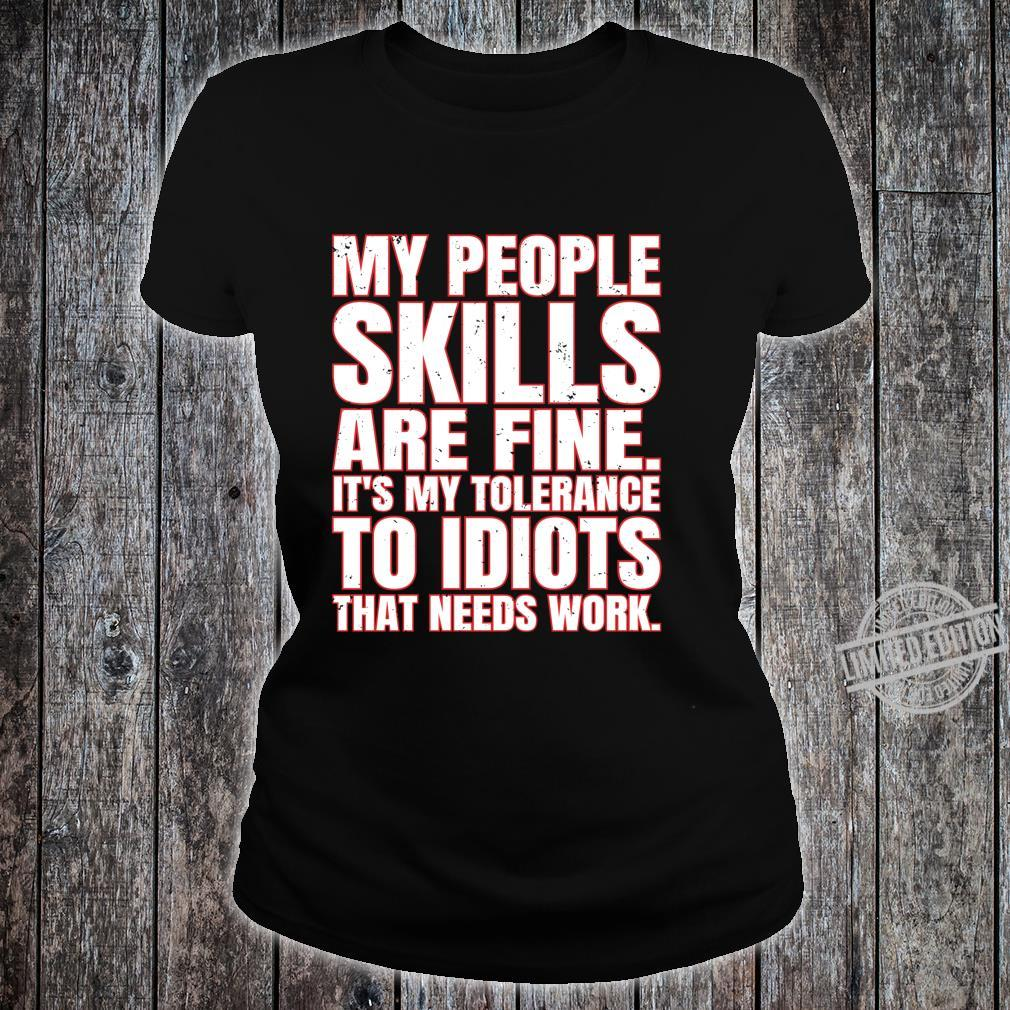 My People Skills Are Fine. It's My Tolerance To Idiots Shirt ladies tee