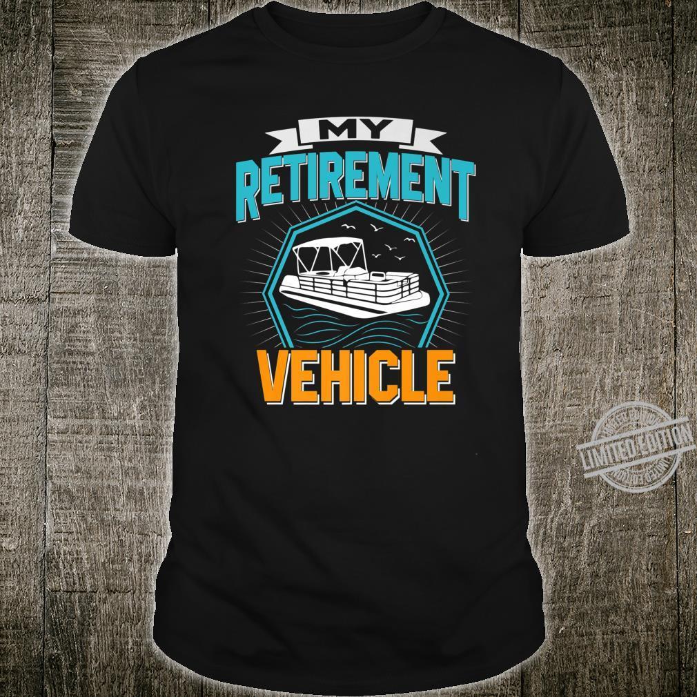 My Retirement Vehicle SailingBoatBoating Shirt
