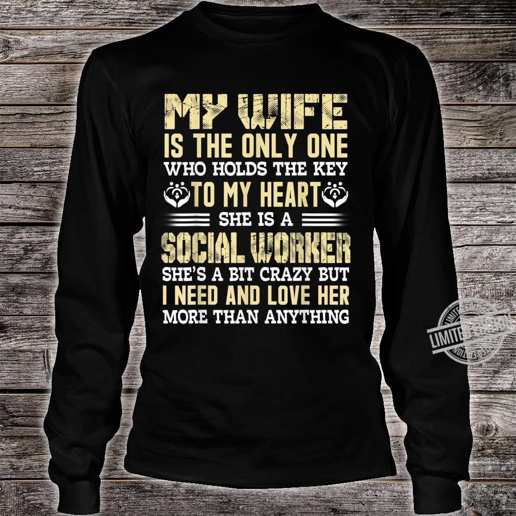 My wife is the only Valentine's day for Social Worker Shirt long sleeved