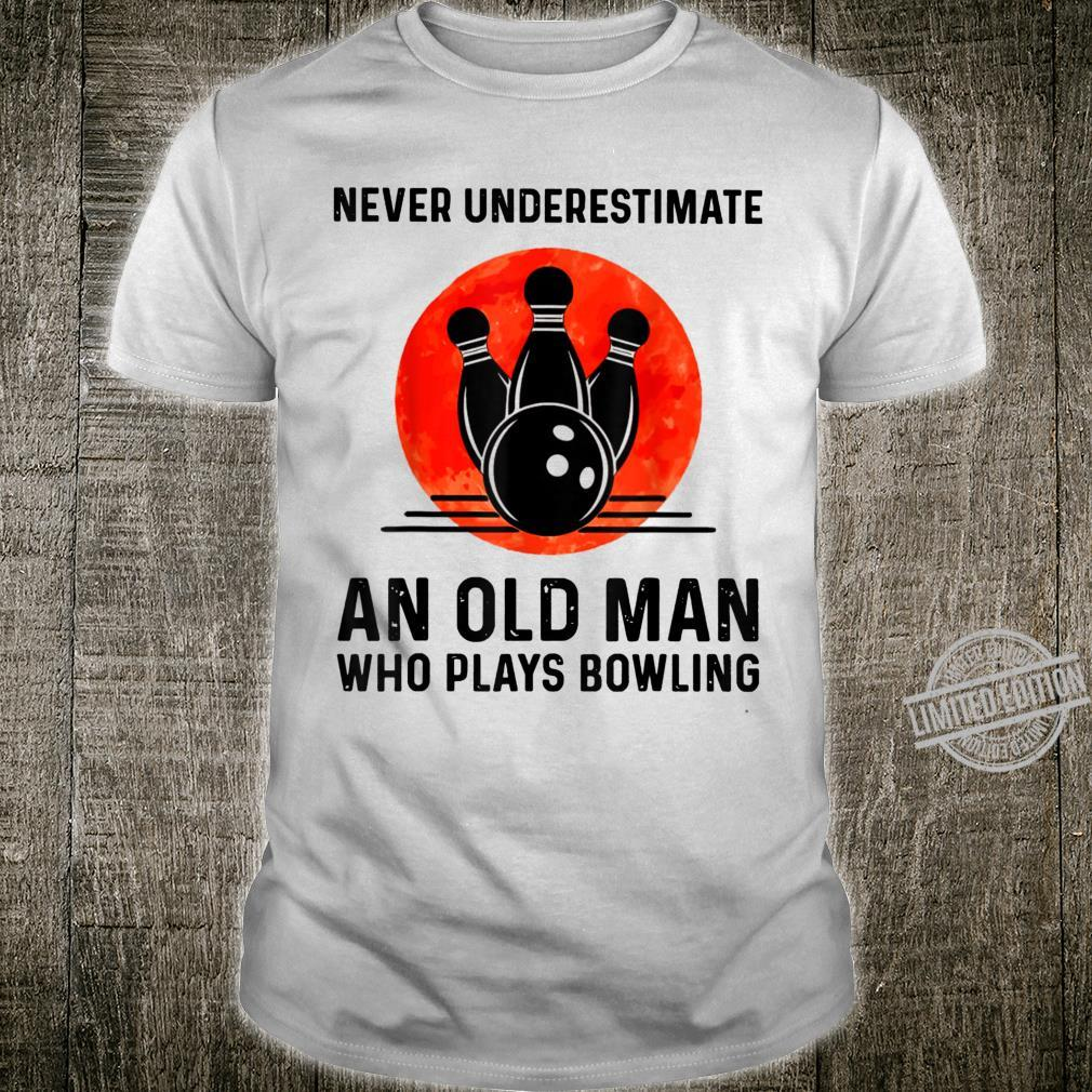 Never Underestimate An Old Man Who Plays Bowling Shirt