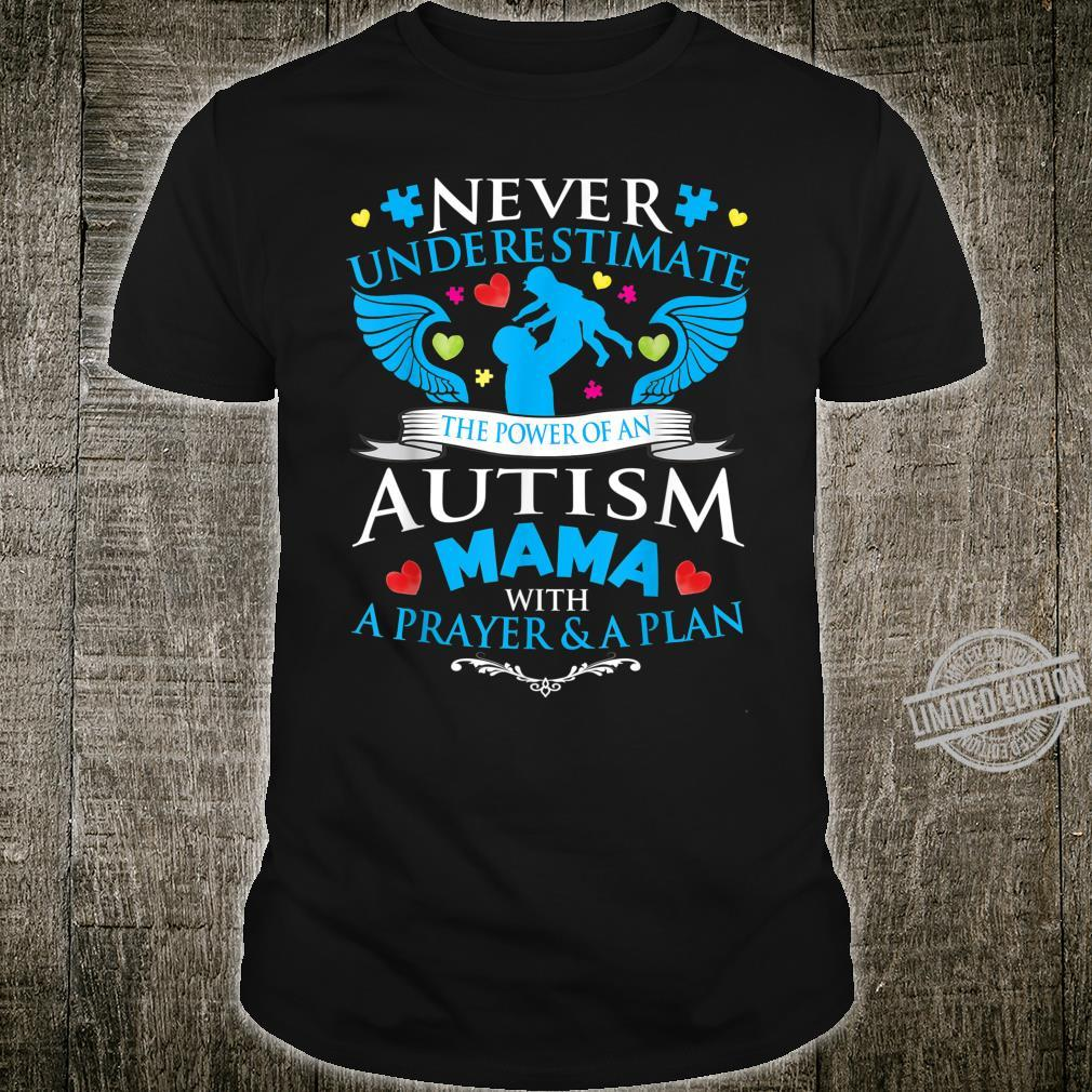 Never Underestimate Power Of Autism Mama With A Prayer Plan Shirt