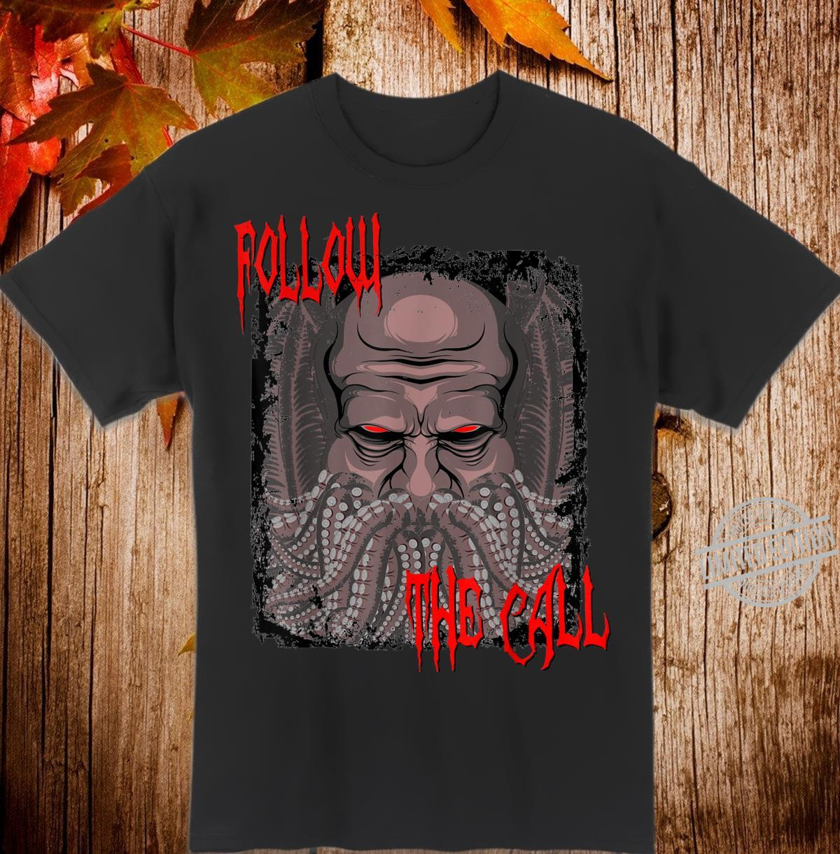 Old One Follow the Call Shirt