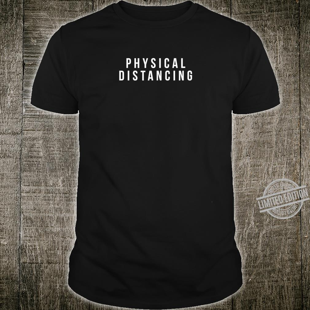 Physical Distancing The New Prevention Social Distance Shirt