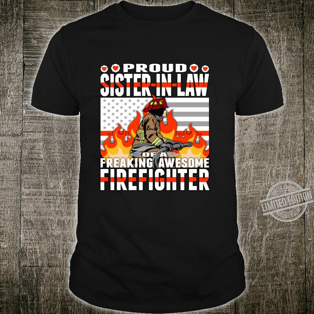 Proud SisterInLaw Of A Freaking Awesome Firefighter Shirt
