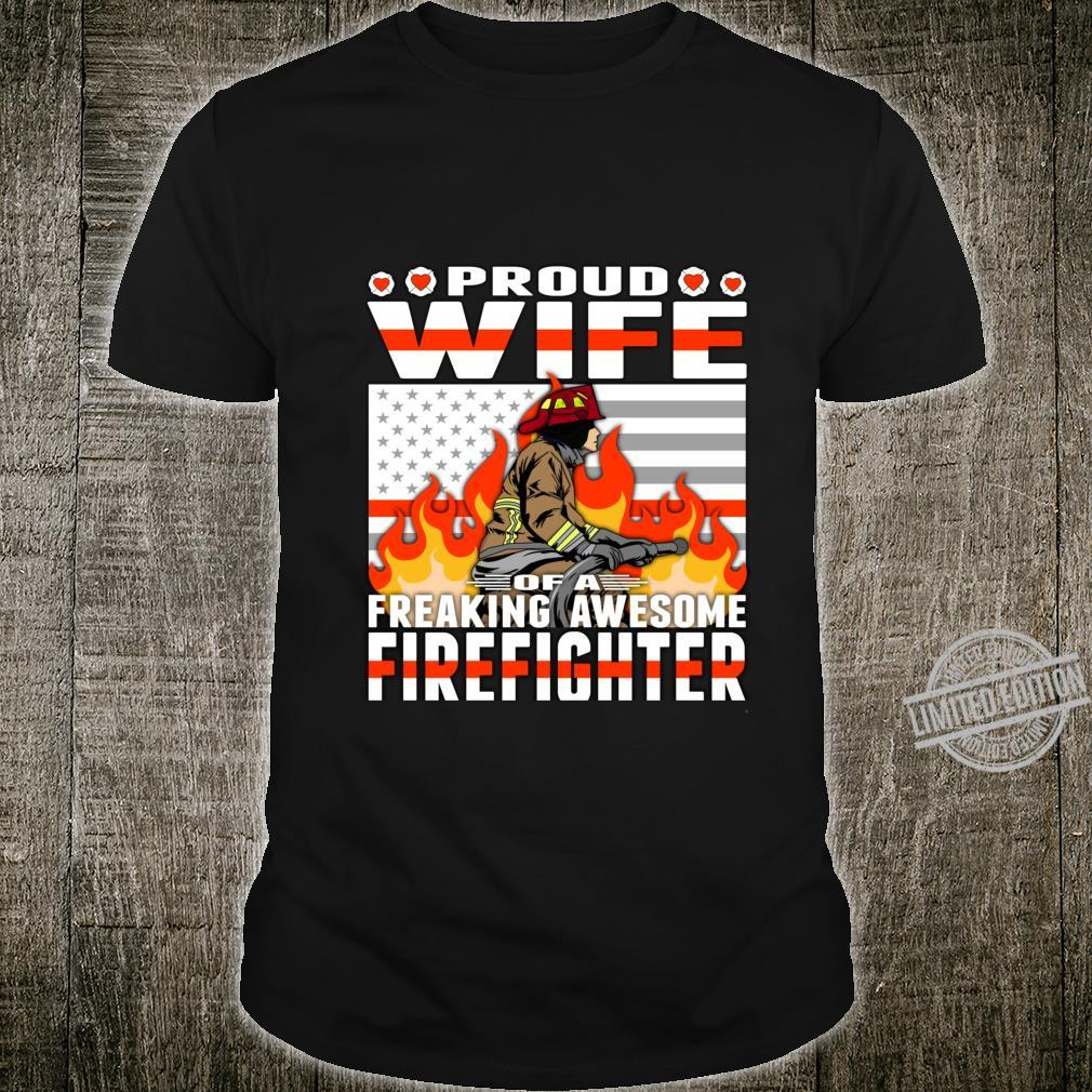 Proud Wife Of A Freaking Awesome Firefighter Spouse Shirt