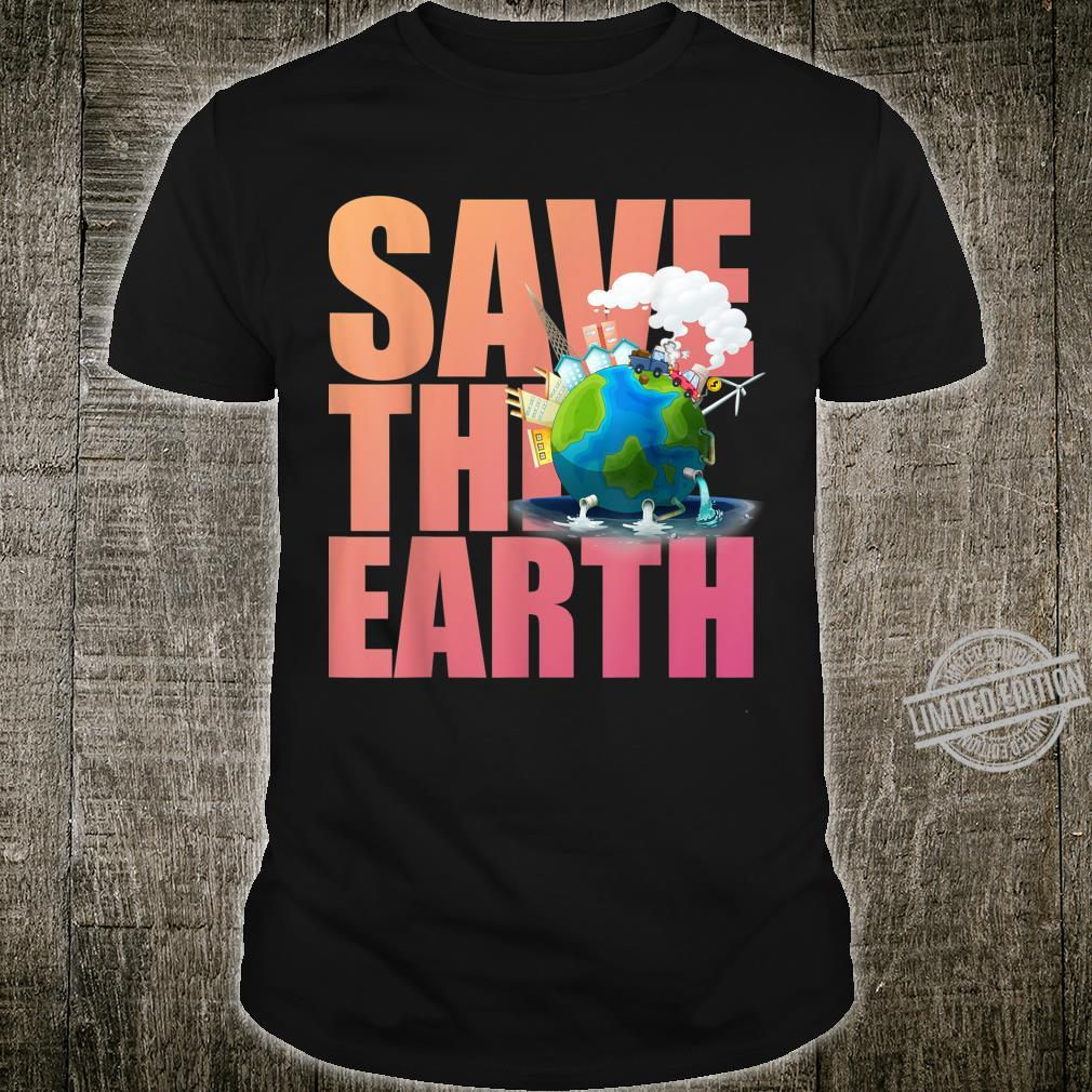 Save the Earth Nature conservation Climate change Shirt