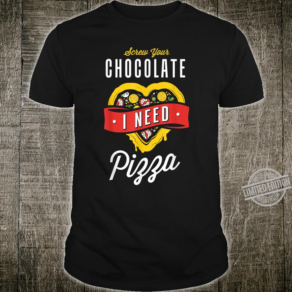 Screw Your Chocolate I Need Pizza Valentine's Day Shirt