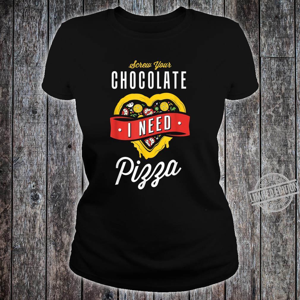 Screw Your Chocolate I Need Pizza Valentine's Day Shirt ladies tee