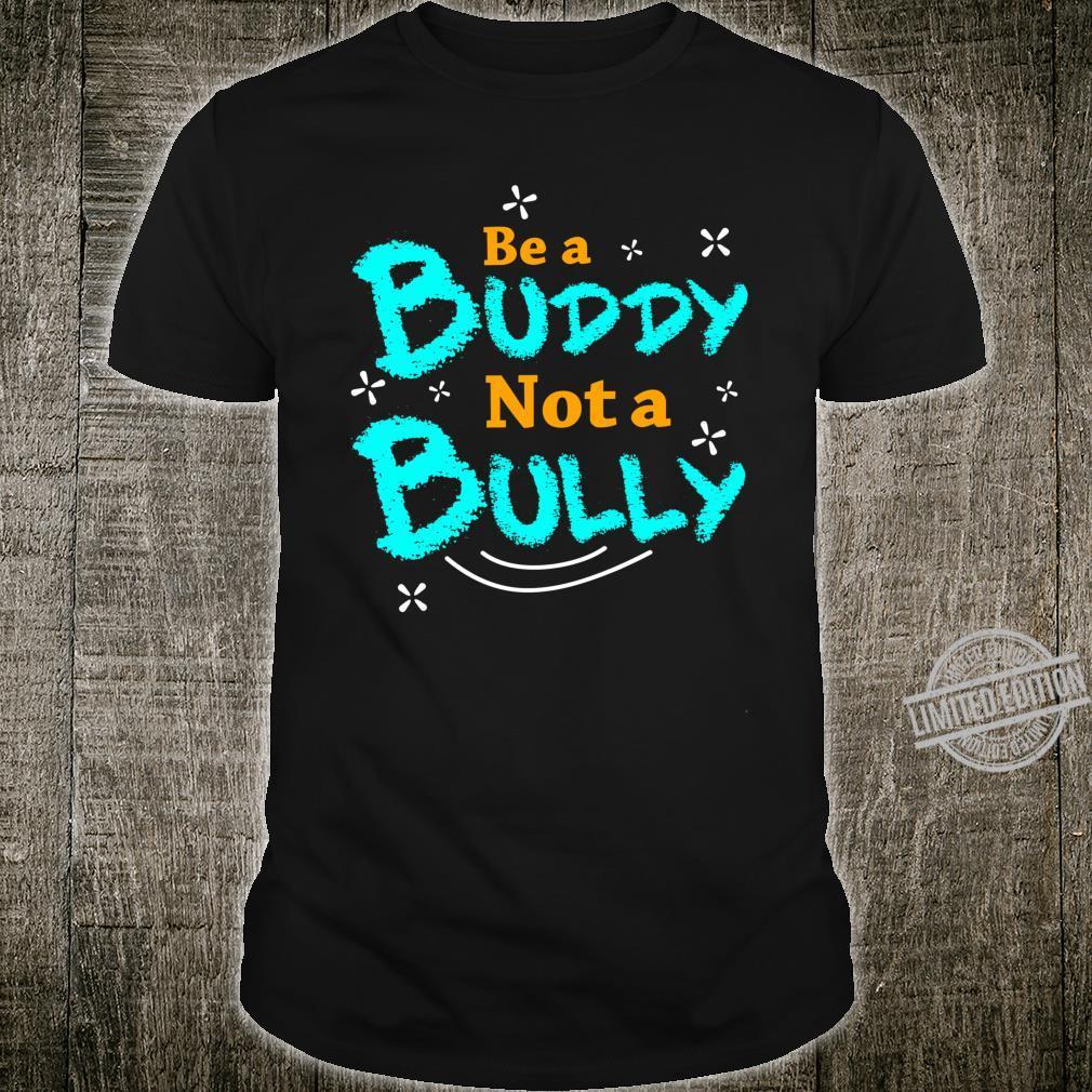 Sei Ein Kumpel Kein Tyrann Bewusstsein Für Mobbing Shirt