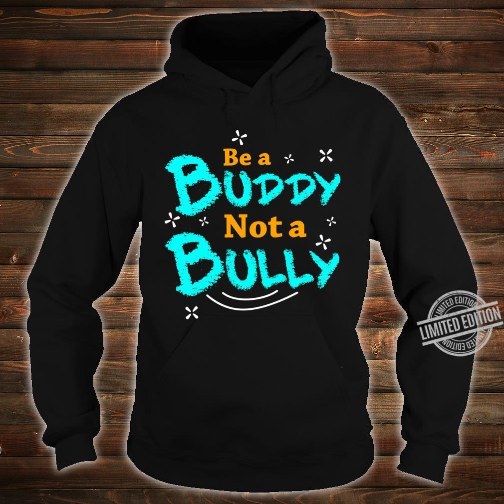 Sei Ein Kumpel Kein Tyrann Bewusstsein Für Mobbing Shirt hoodie