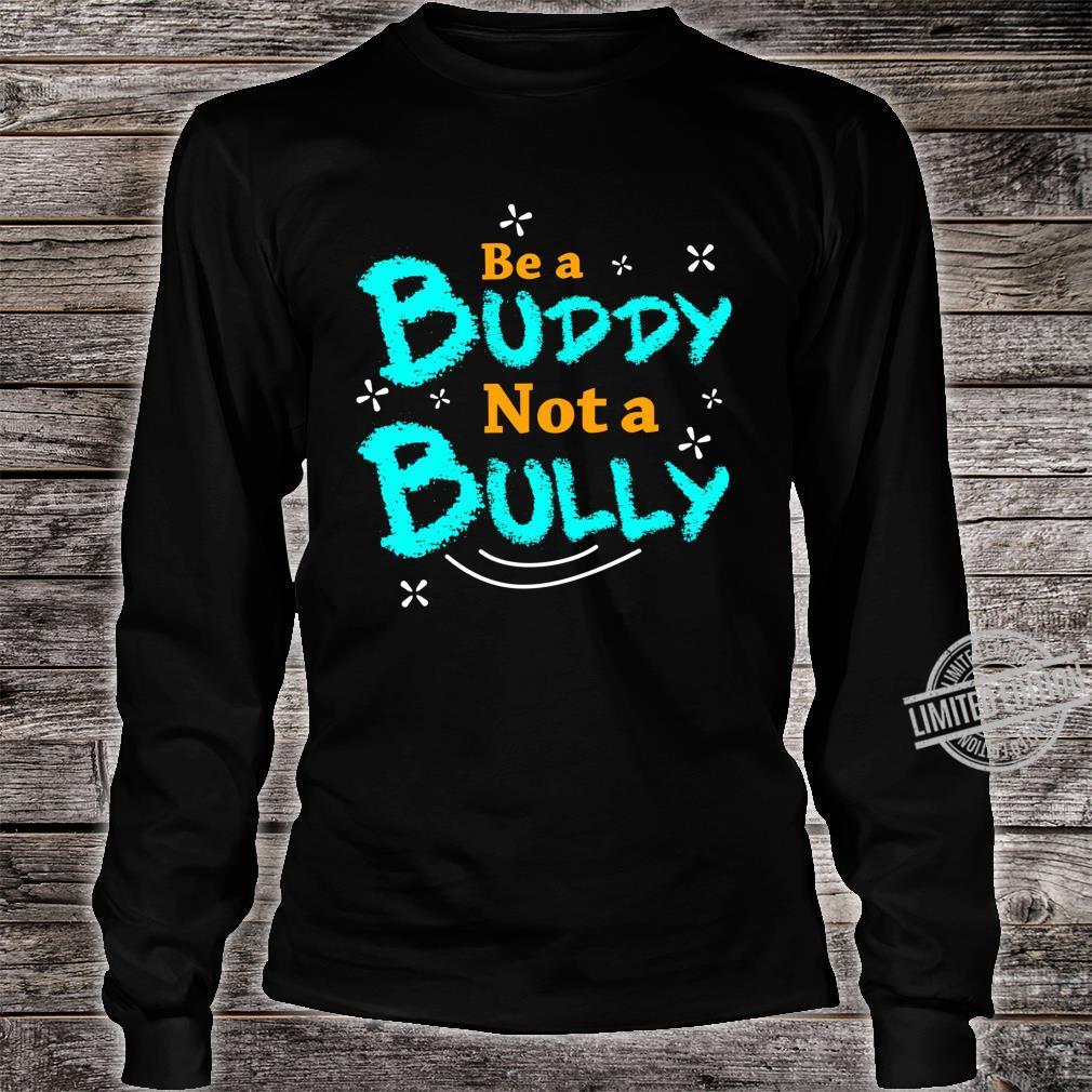 Sei Ein Kumpel Kein Tyrann Bewusstsein Für Mobbing Shirt long sleeved