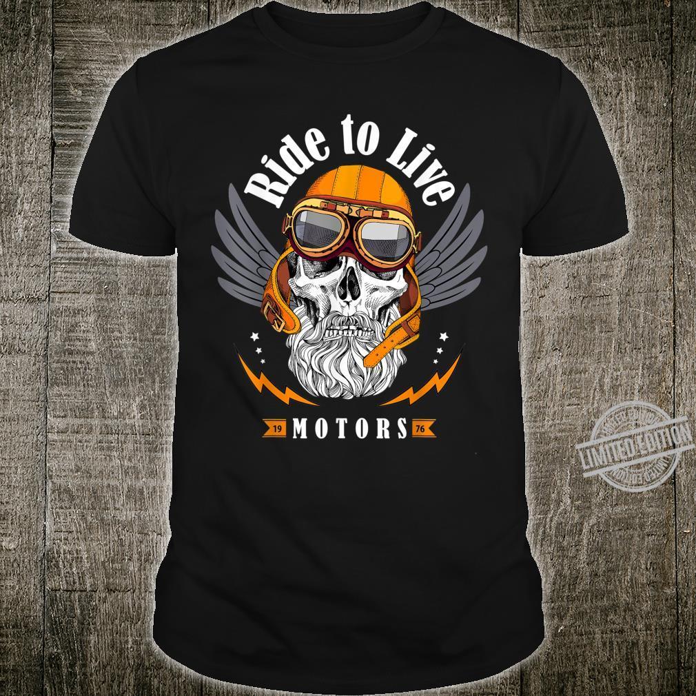 Skull Motorcycle Motors Skull Ride To Live Shirt