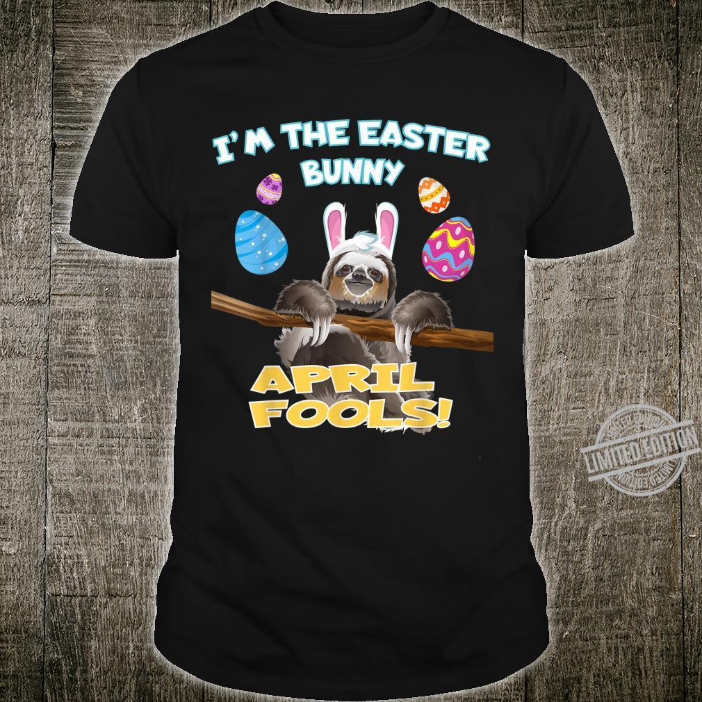 Sloth April Fools Day Shirt