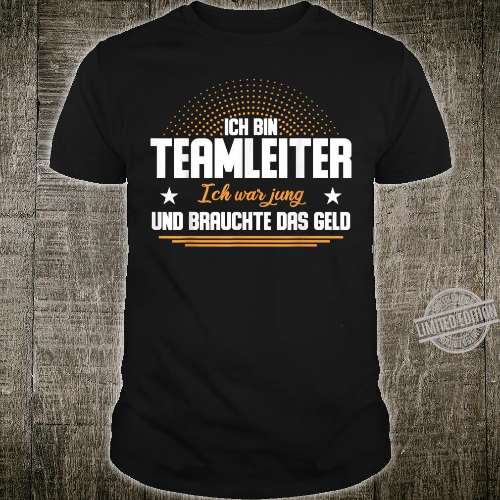 Teamleiter Geschenkidee TeamLeitung Büro, Arbeit & Beruf Shirt