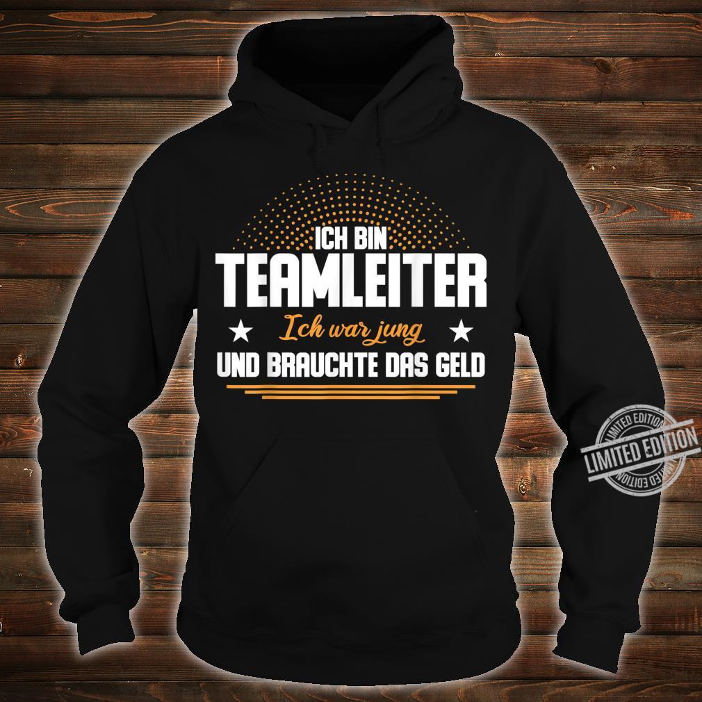 Teamleiter Geschenkidee TeamLeitung Büro, Arbeit & Beruf Shirt hoodie