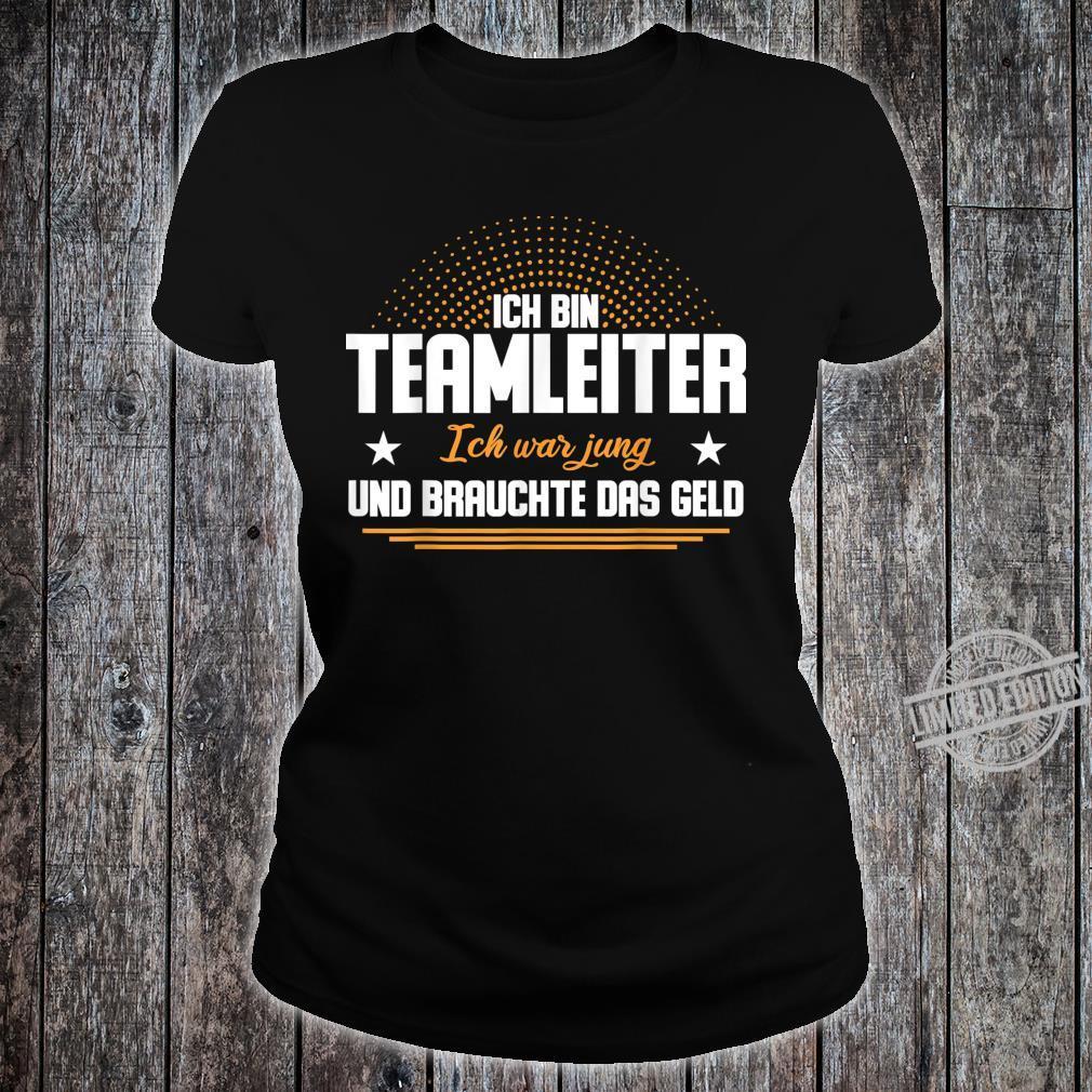 Teamleiter Geschenkidee TeamLeitung Büro, Arbeit & Beruf Shirt ladies tee