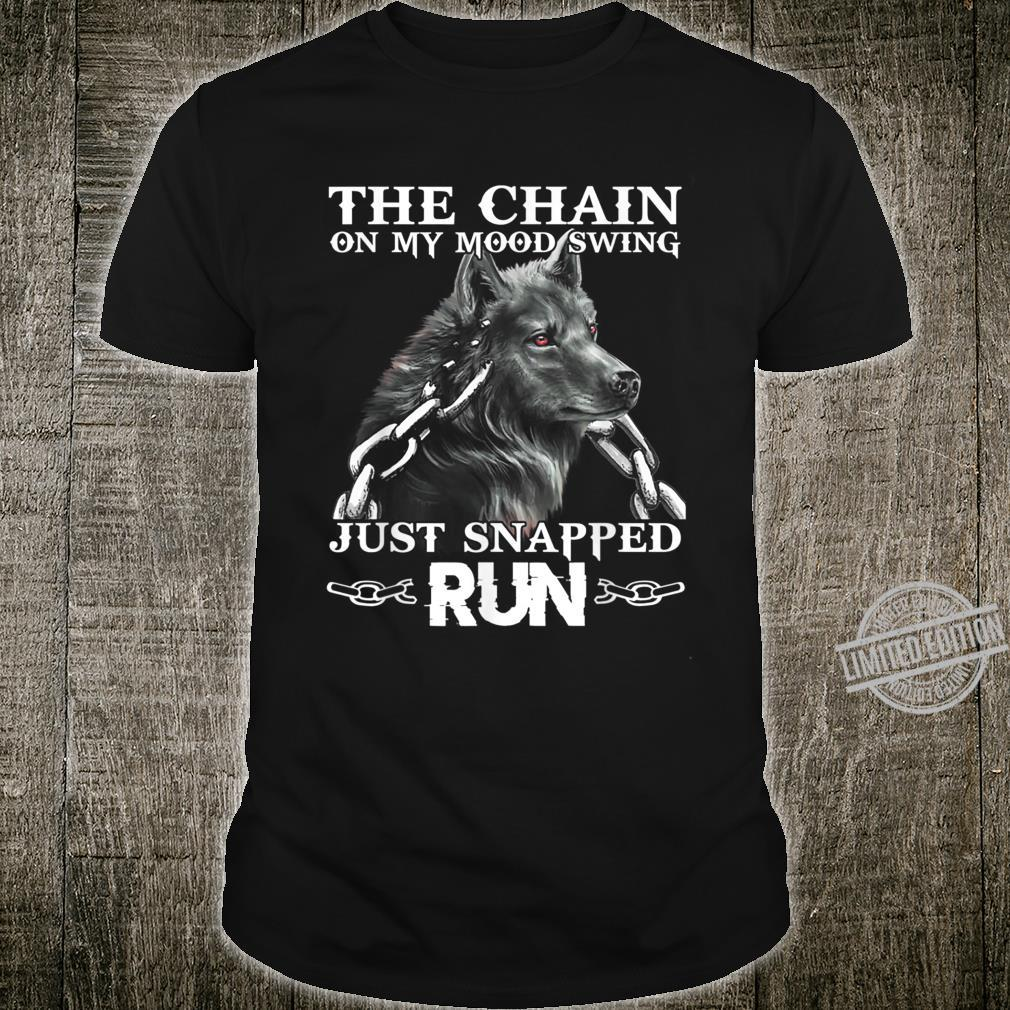 The Chain On My Mood Swing Just Snapped Run Wolf Shirt