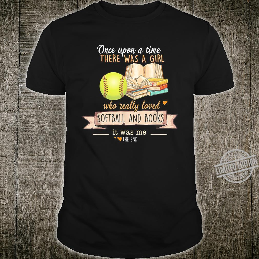 There Was A Girl Who Really Loved Softball And Books Shirt