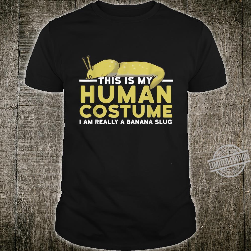 This Is My Human Costume I'm A Banana Slug Halloween Shirt