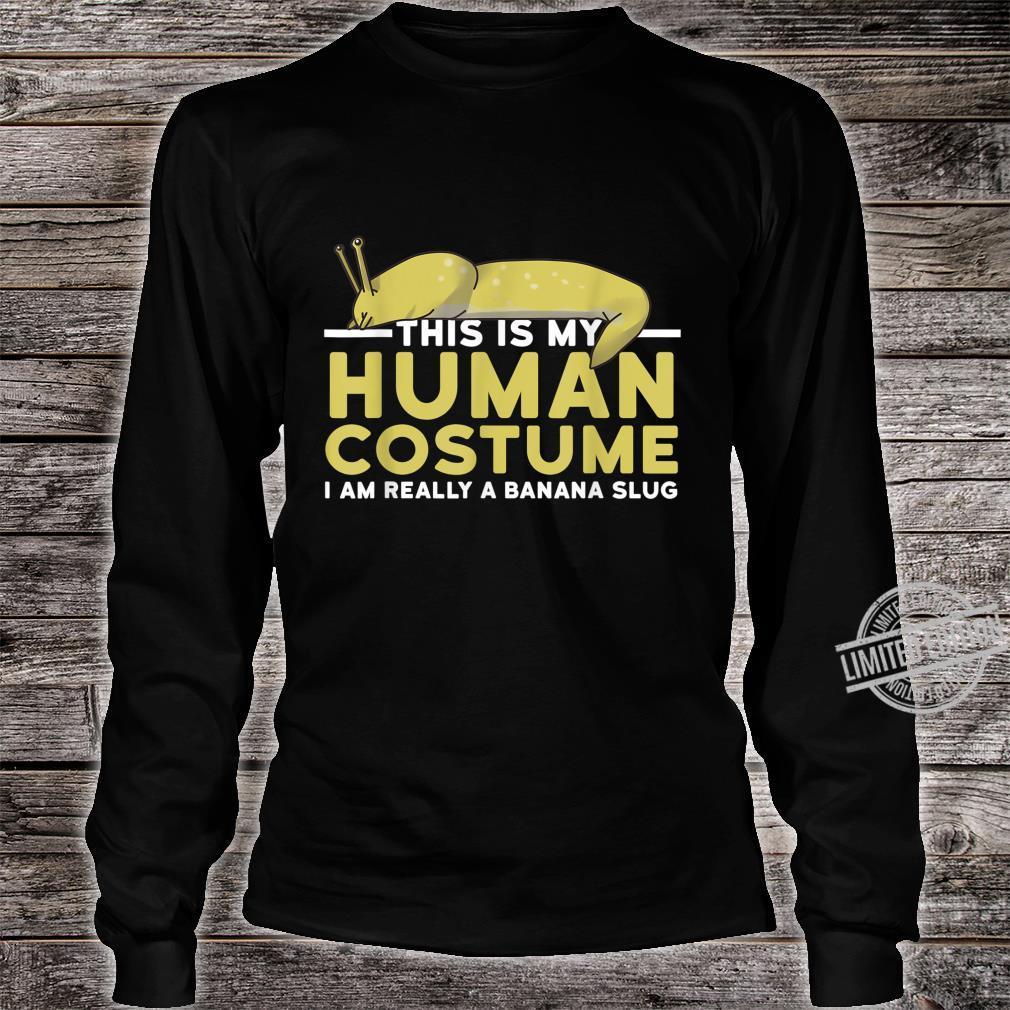 This Is My Human Costume I'm A Banana Slug Halloween Shirt long sleeved