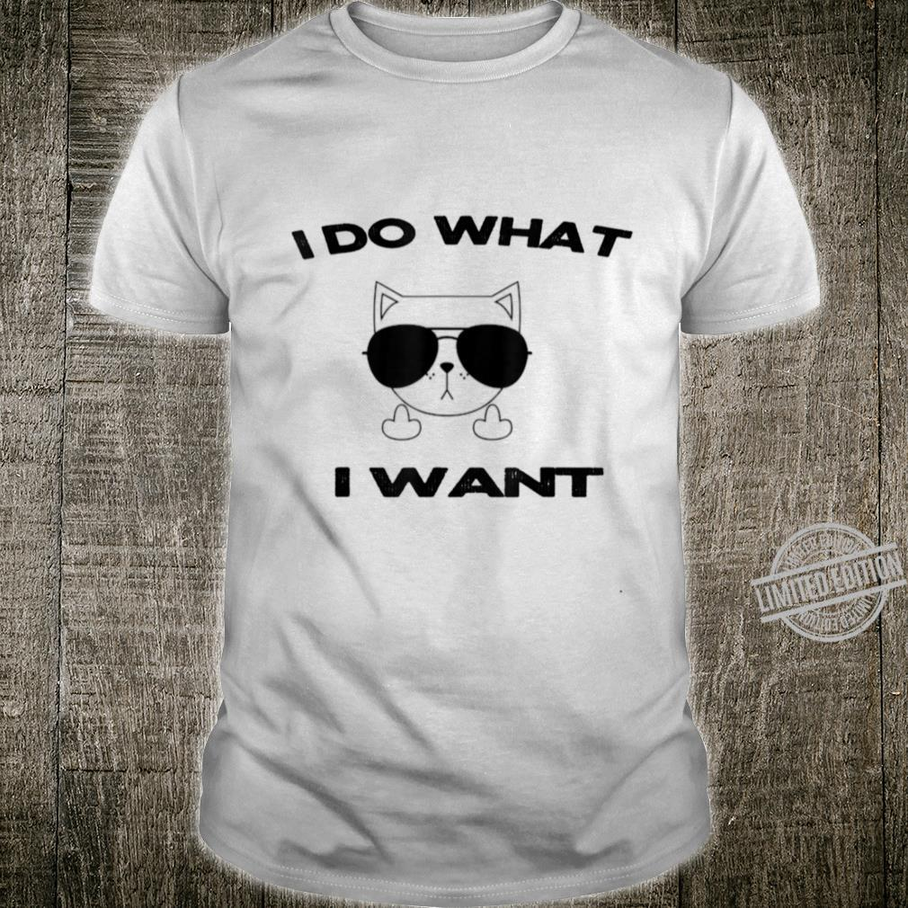 Thrill Threads I Do What I Want Cat Design Shirt