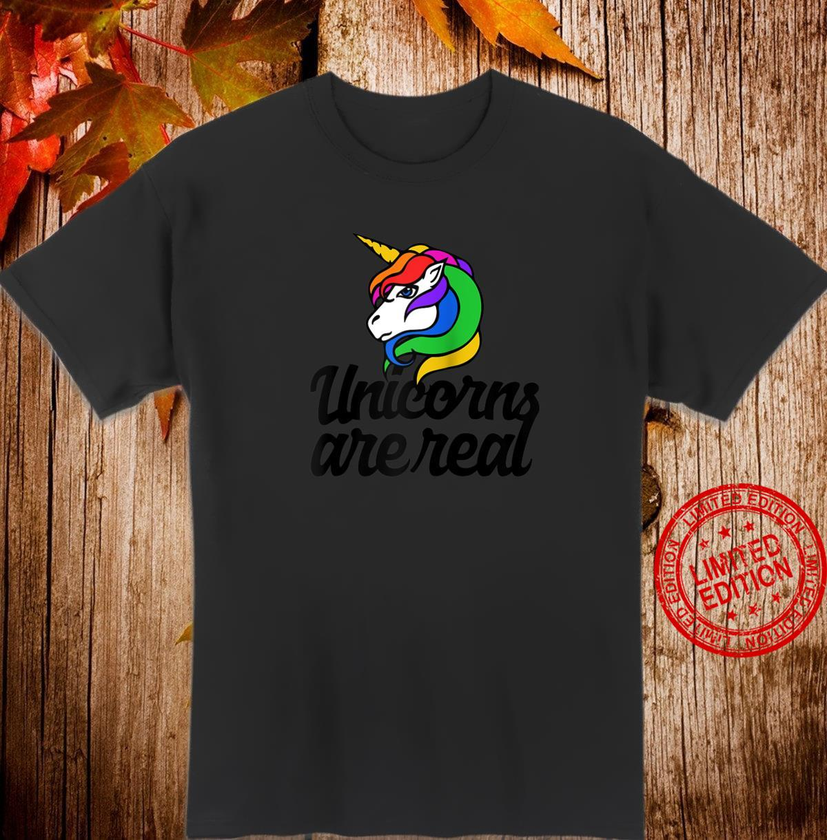 Unicorns are real rainbow unicorn Shirt