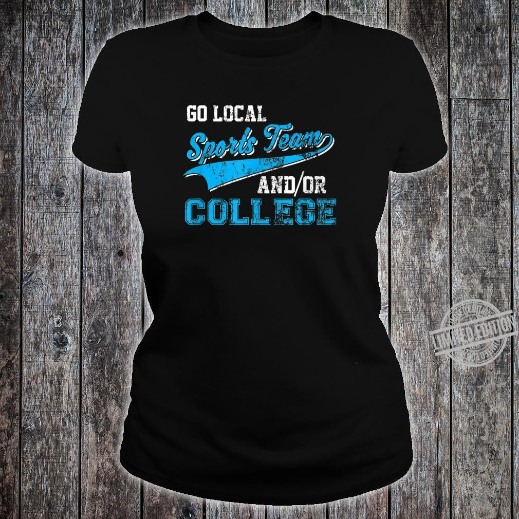 Vintage Go Local Sports Team AndOr College Pun Shirt ladies tee