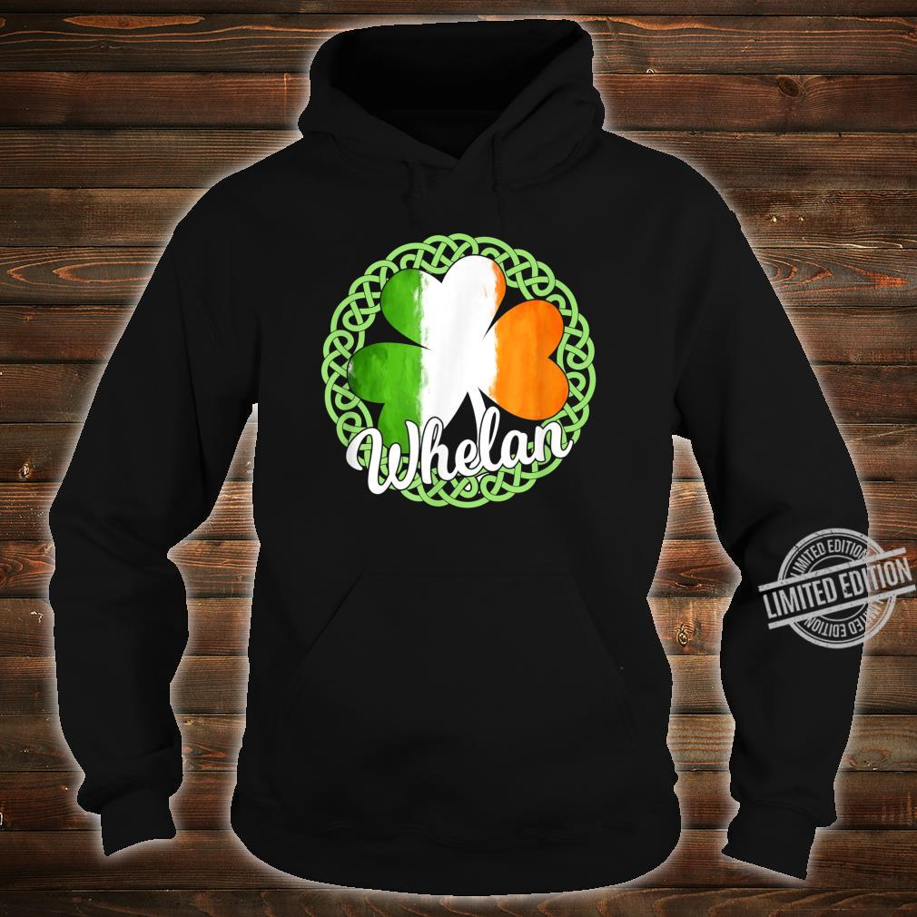 Whelan Irish Family Name Shirt hoodie