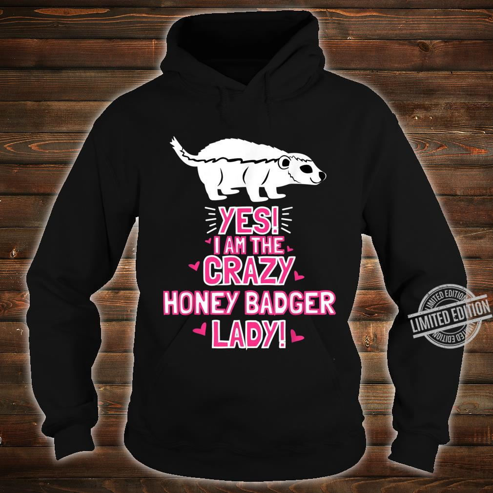 Women I Am The Crazy HONEY BADGER Lady Outfit Honey Badger Shirt hoodie