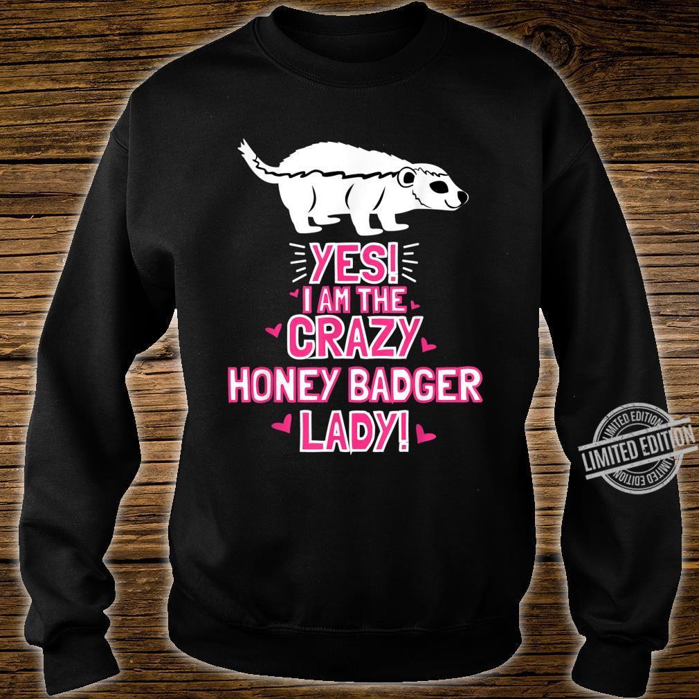 Women I Am The Crazy HONEY BADGER Lady Outfit Honey Badger Shirt sweater