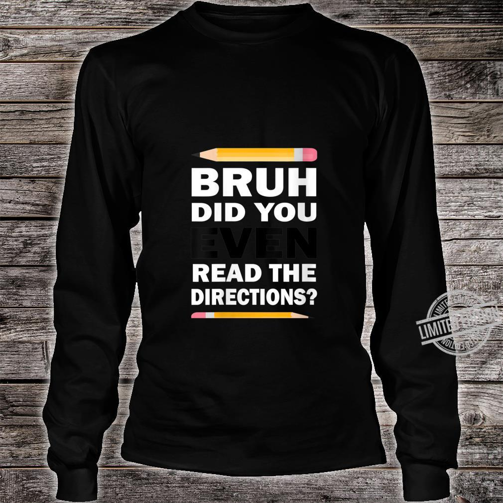 Womens Bruh Did You Even Read The Directions Humorous Teacher Shirt long sleeved