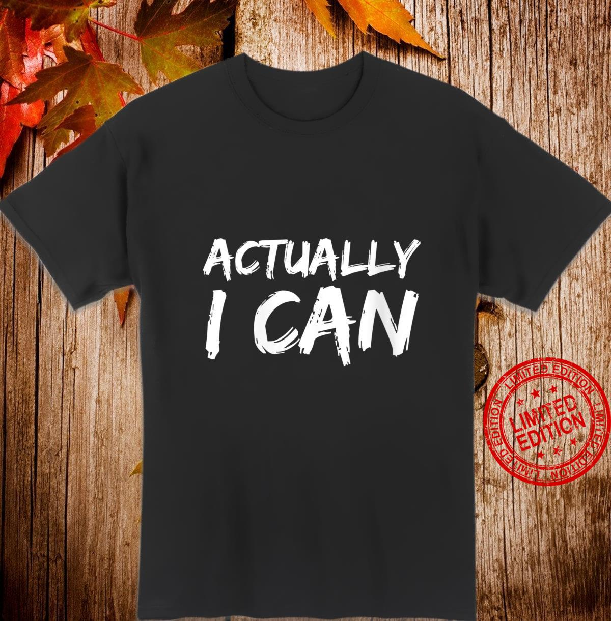 Womens Christian Quote Empowerment Bible Verse Actually I Can Shirt