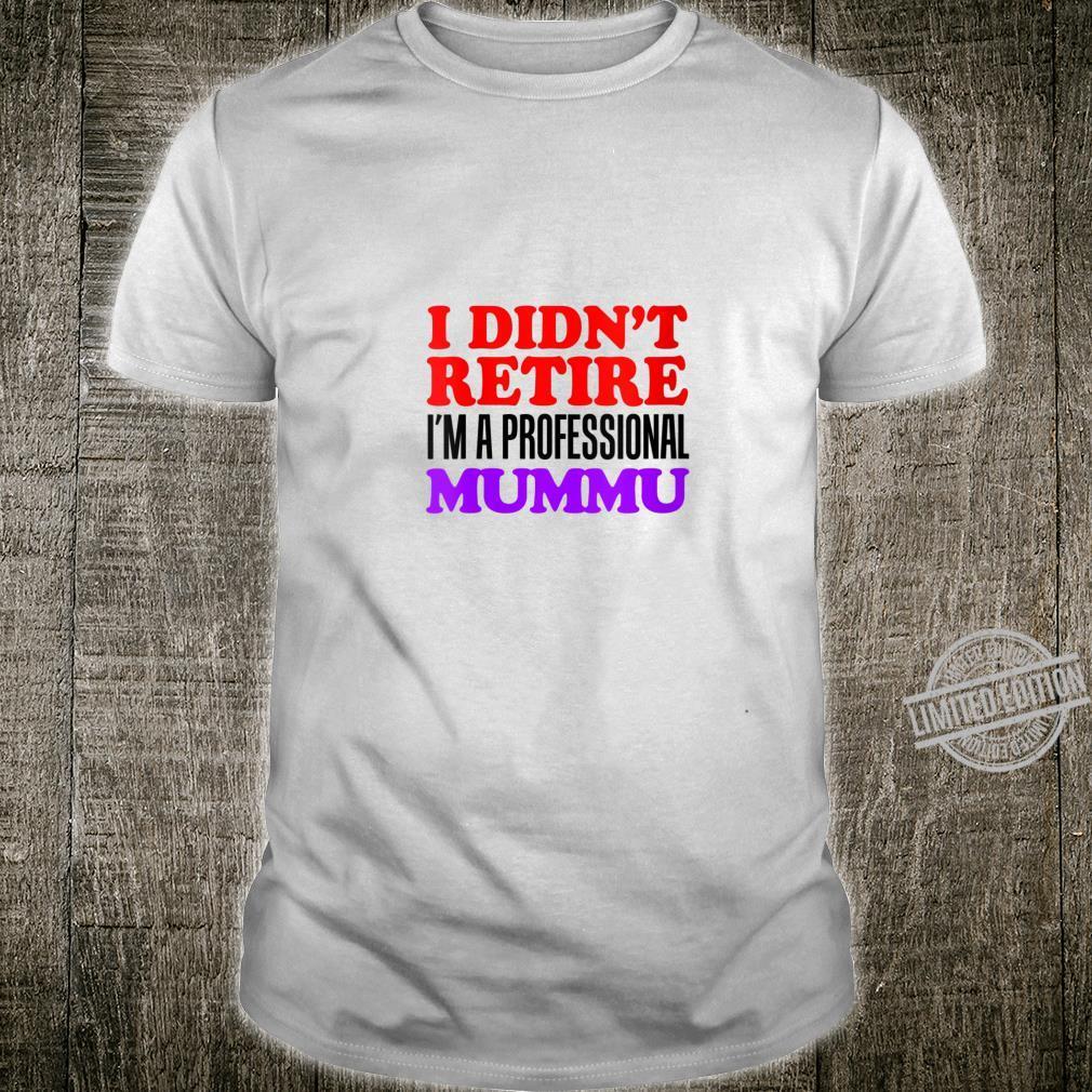 Womens I Didn't Retire I'm A Professional Mummu Finnish Grandmother Shirt